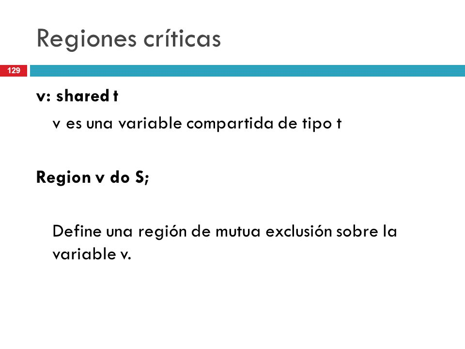Regiones críticas v: shared t v es una variable compartida de tipo t