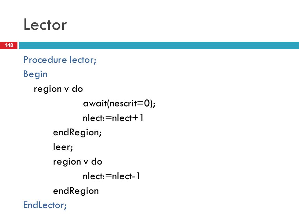 Lector Procedure lector; Begin region v do await(nescrit=0);