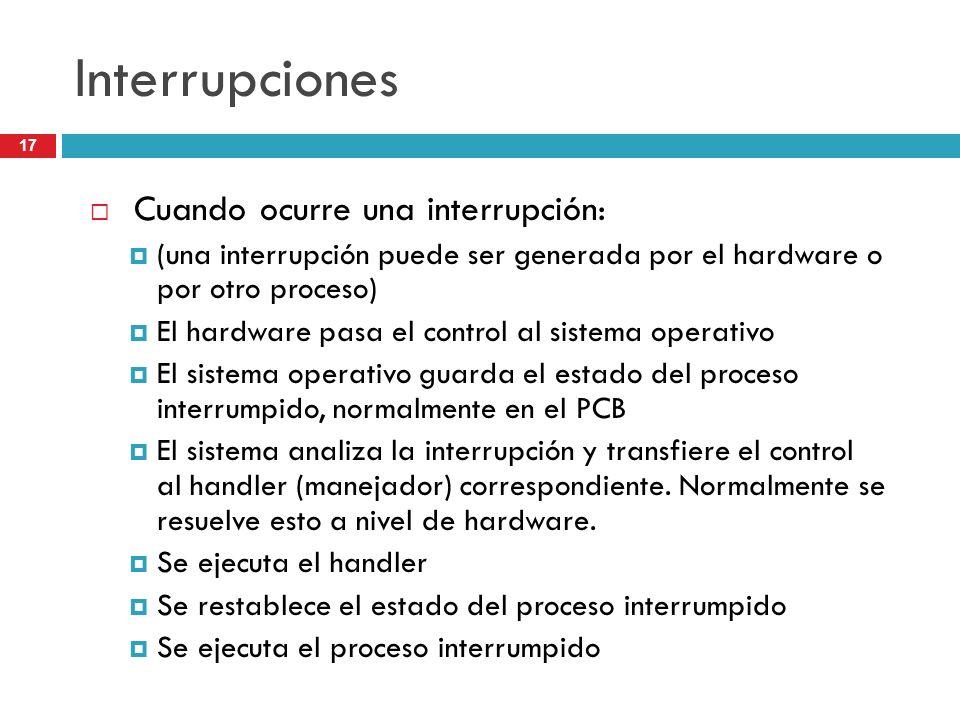 Interrupciones Cuando ocurre una interrupción: