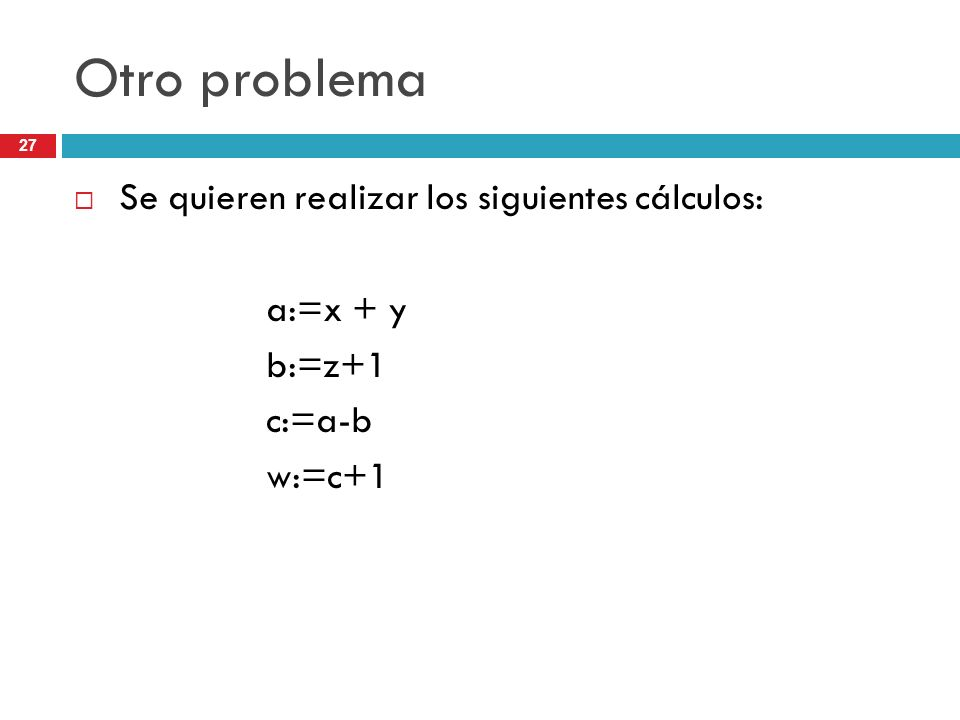 Otro problema Se quieren realizar los siguientes cálculos: a:=x + y