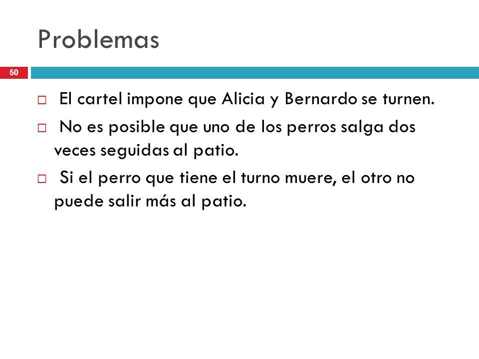 Problemas El cartel impone que Alicia y Bernardo se turnen.