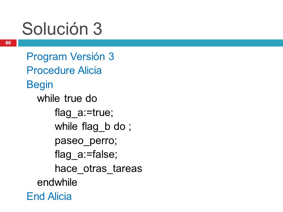 Solución 3 Program Versión 3 Procedure Alicia Begin while true do