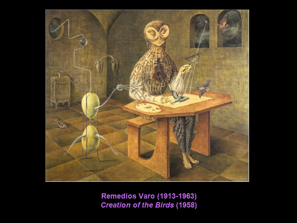 Remedios Varo (1913-1963) Creation of the Birds (1958)