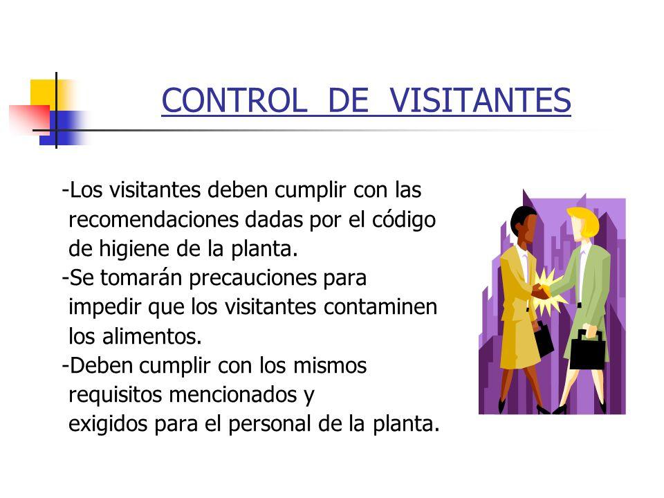 CONTROL DE VISITANTES -Los visitantes deben cumplir con las