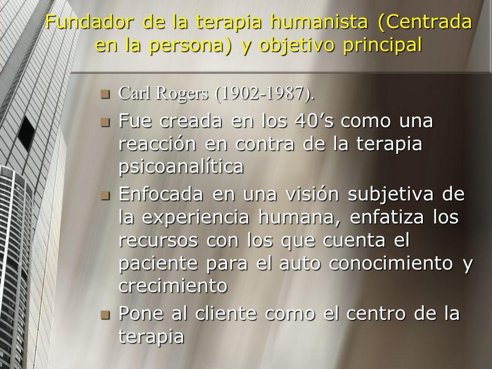 Fundador de la terapia humanista (Centrada en la persona) y objetivo principal