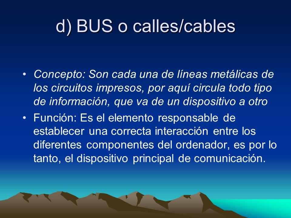 d) BUS o calles/cables