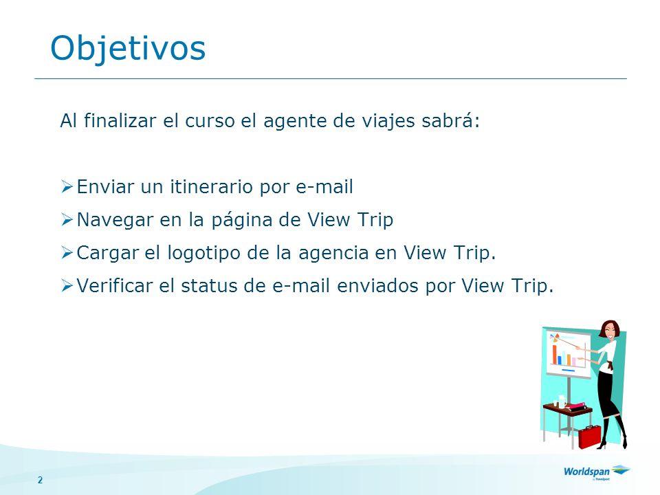 Objetivos Al finalizar el curso el agente de viajes sabrá: