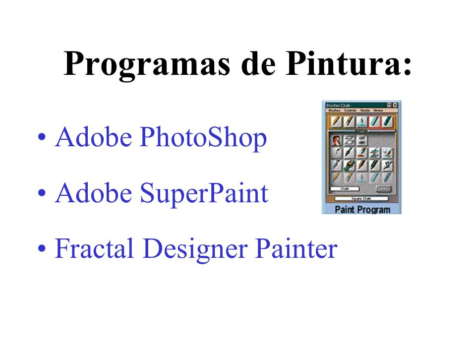 Programas de Pintura: Adobe PhotoShop Adobe SuperPaint
