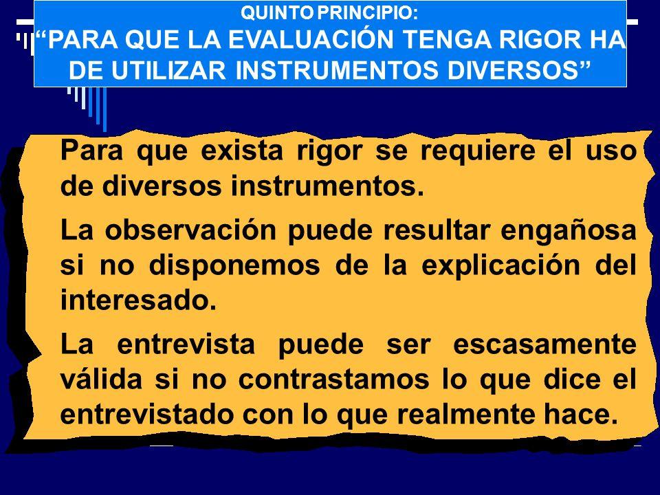 Para que exista rigor se requiere el uso de diversos instrumentos.
