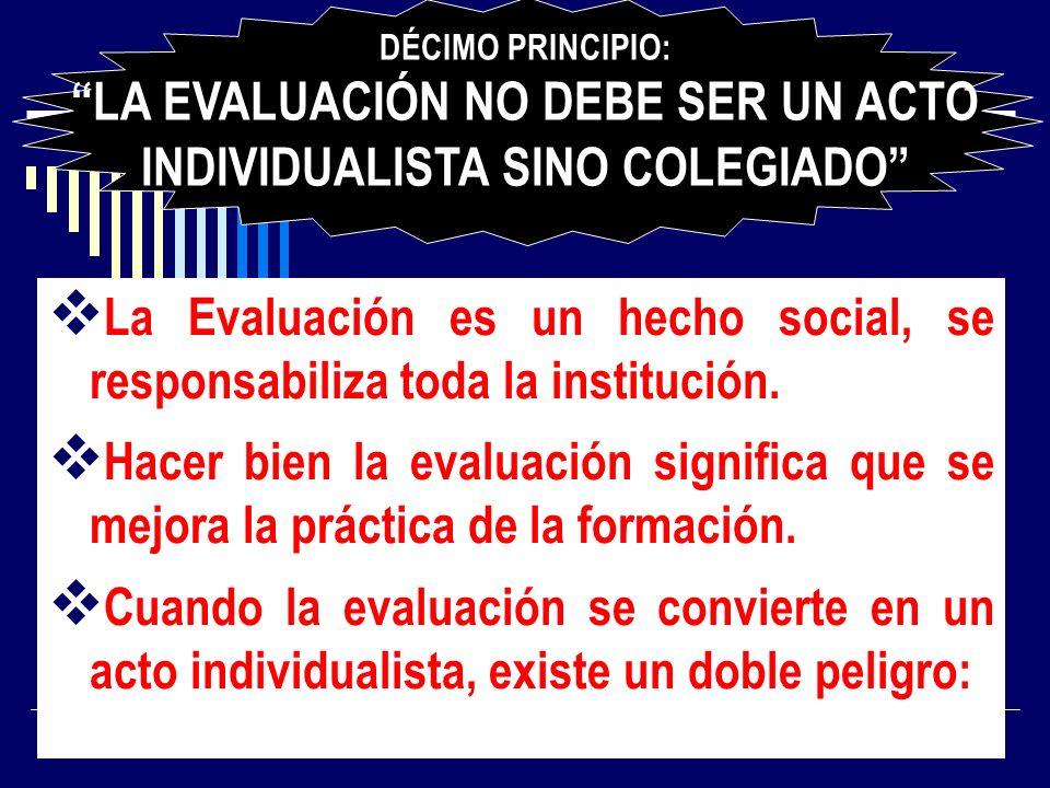 DÉCIMO PRINCIPIO: LA EVALUACIÓN NO DEBE SER UN ACTO INDIVIDUALISTA SINO COLEGIADO