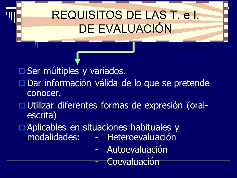 REQUISITOS DE LAS T. e I. DE EVALUACIÓN