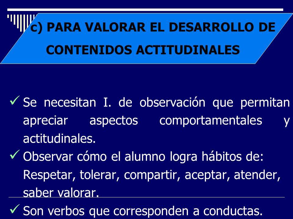 c) PARA VALORAR EL DESARROLLO DE