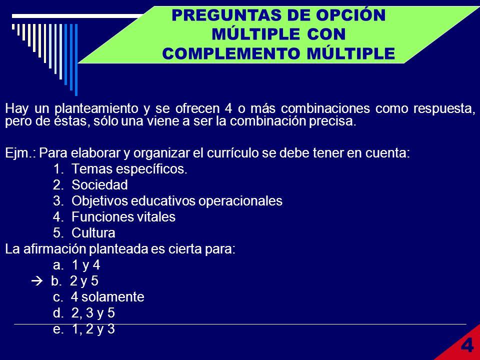 PREGUNTAS DE OPCIÓN MÚLTIPLE CON COMPLEMENTO MÚLTIPLE