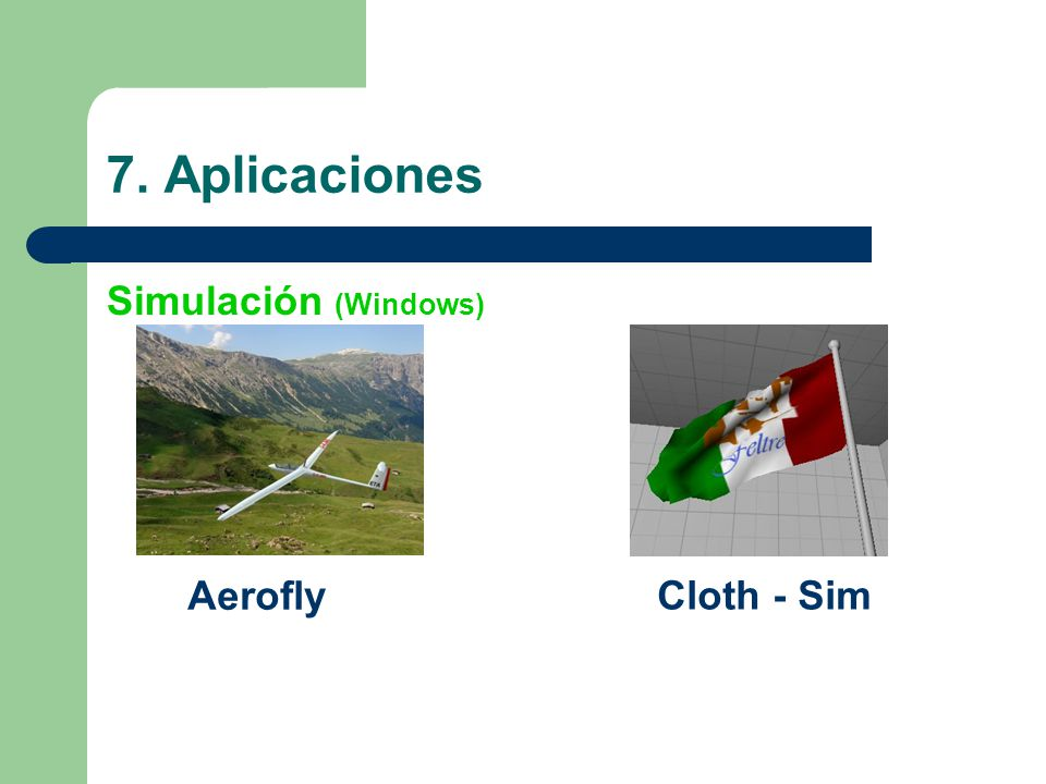 7. Aplicaciones Simulación (Windows) Aerofly Cloth - Sim Simulación de