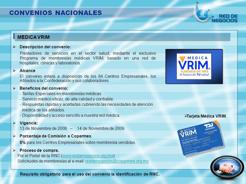CONVENIOS NACIONALES MEDICA VRIM Descripción del convenio: