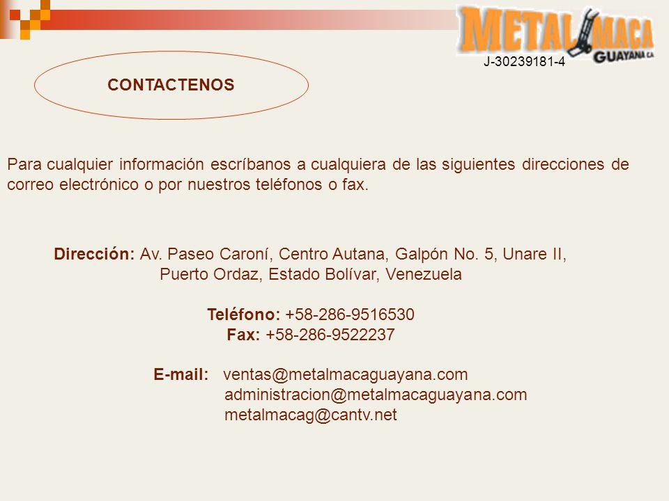 Dirección: Av. Paseo Caroní, Centro Autana, Galpón No. 5, Unare II,