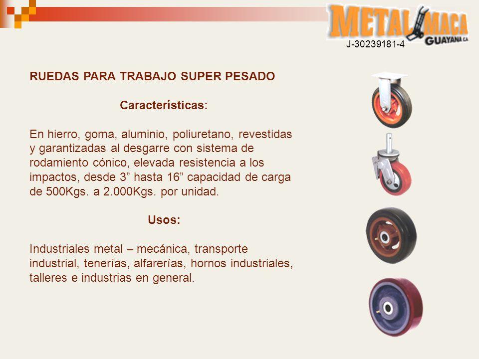 RUEDAS PARA TRABAJO SUPER PESADO Características: