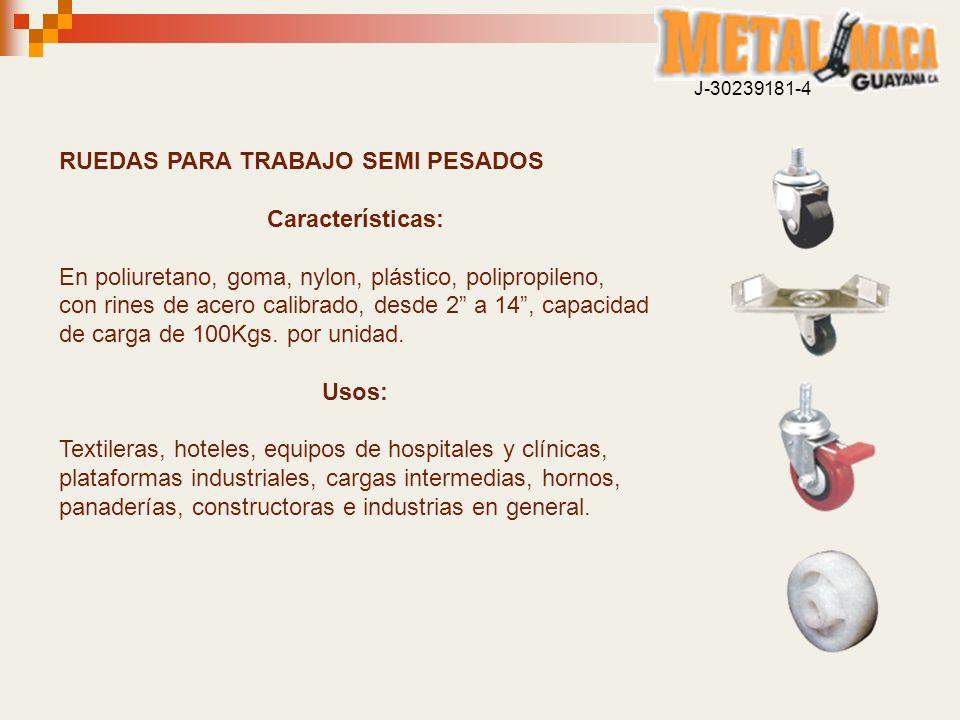 RUEDAS PARA TRABAJO SEMI PESADOS Características: