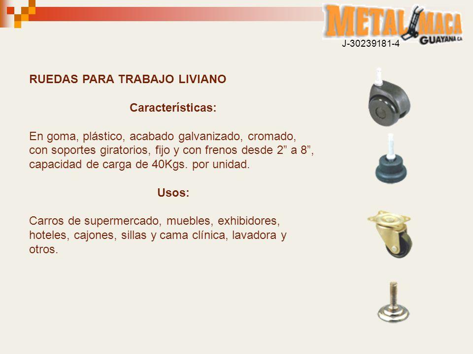 RUEDAS PARA TRABAJO LIVIANO Características: