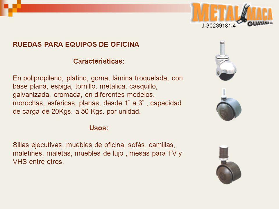 RUEDAS PARA EQUIPOS DE OFICINA Características: