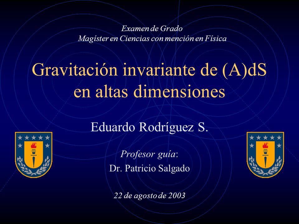 Gravitación invariante de (A)dS en altas dimensiones