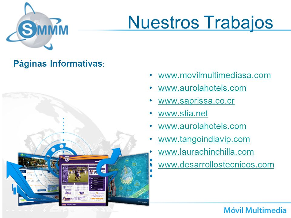 Nuestros Trabajos Páginas Informativas: www.movilmultimediasa.com