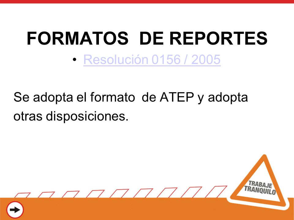 FORMATOS DE REPORTES Resolución 0156 / 2005