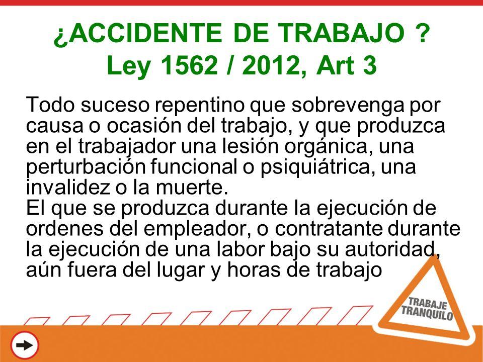 ¿ACCIDENTE DE TRABAJO Ley 1562 / 2012, Art 3