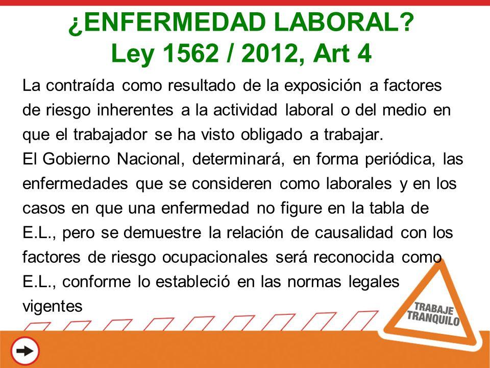 ¿ENFERMEDAD LABORAL Ley 1562 / 2012, Art 4