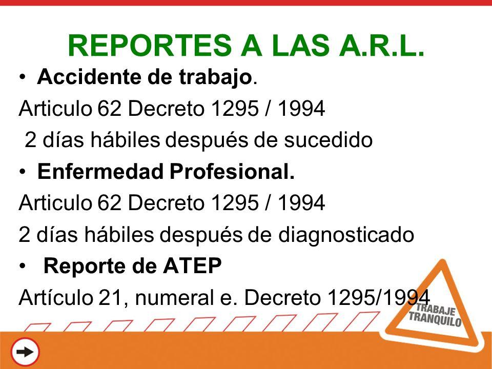 REPORTES A LAS A.R.L. Accidente de trabajo.