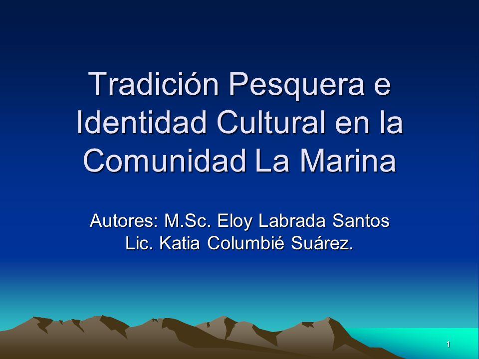 Tradición Pesquera e Identidad Cultural en la Comunidad La Marina