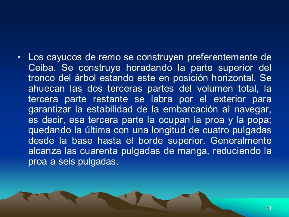 Los cayucos de remo se construyen preferentemente de Ceiba