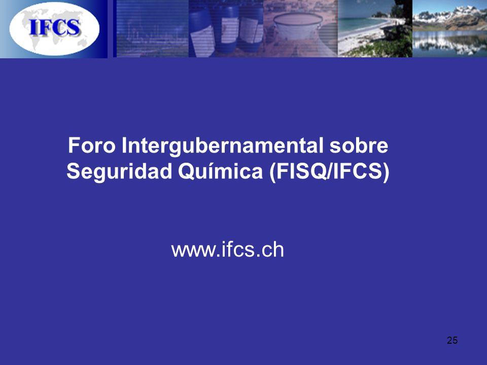 Foro Intergubernamental sobre Seguridad Química (FISQ/IFCS) www. ifcs