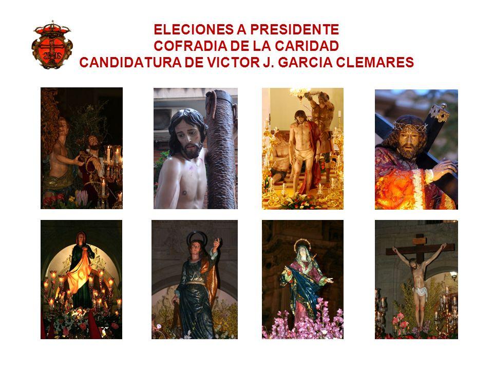 ELECIONES A PRESIDENTE COFRADIA DE LA CARIDAD CANDIDATURA DE VICTOR J