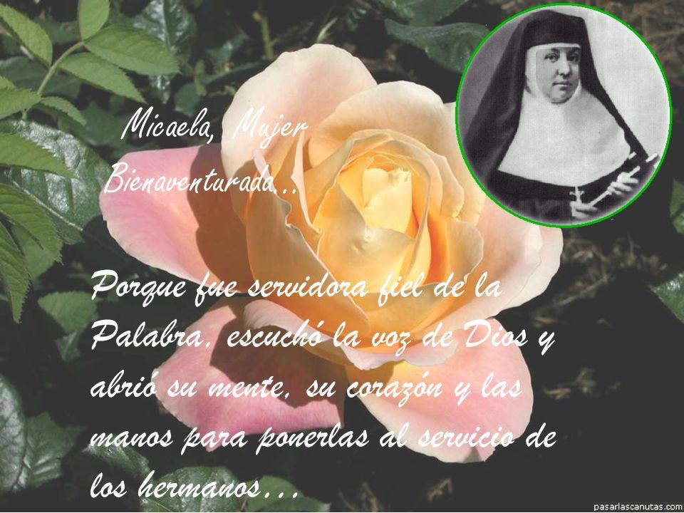 Micaela, Mujer Bienaventurada…