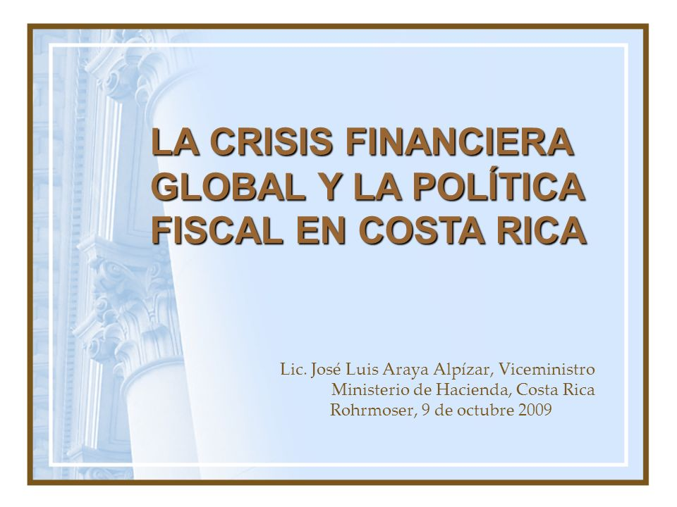 LA CRISIS FINANCIERA GLOBAL Y LA POLÍTICA FISCAL EN COSTA RICA