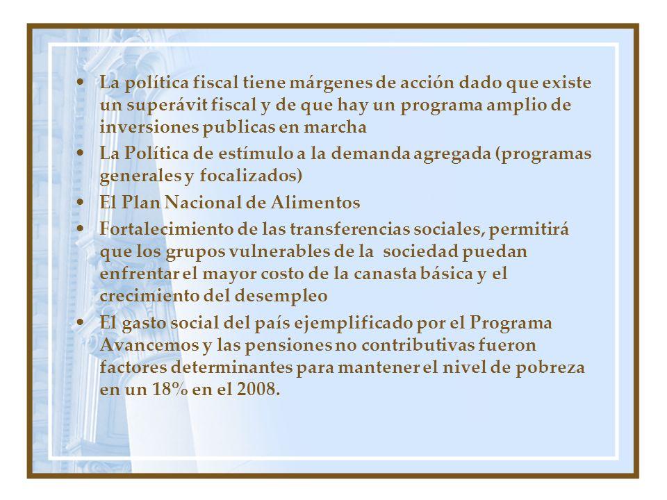 La política fiscal tiene márgenes de acción dado que existe un superávit fiscal y de que hay un programa amplio de inversiones publicas en marcha
