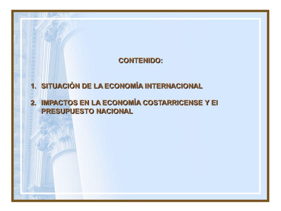 CONTENIDO: SITUACIÓN DE LA ECONOMÍA INTERNACIONAL.