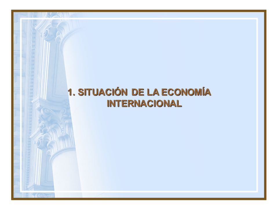 SITUACIÓN DE LA ECONOMÍA INTERNACIONAL