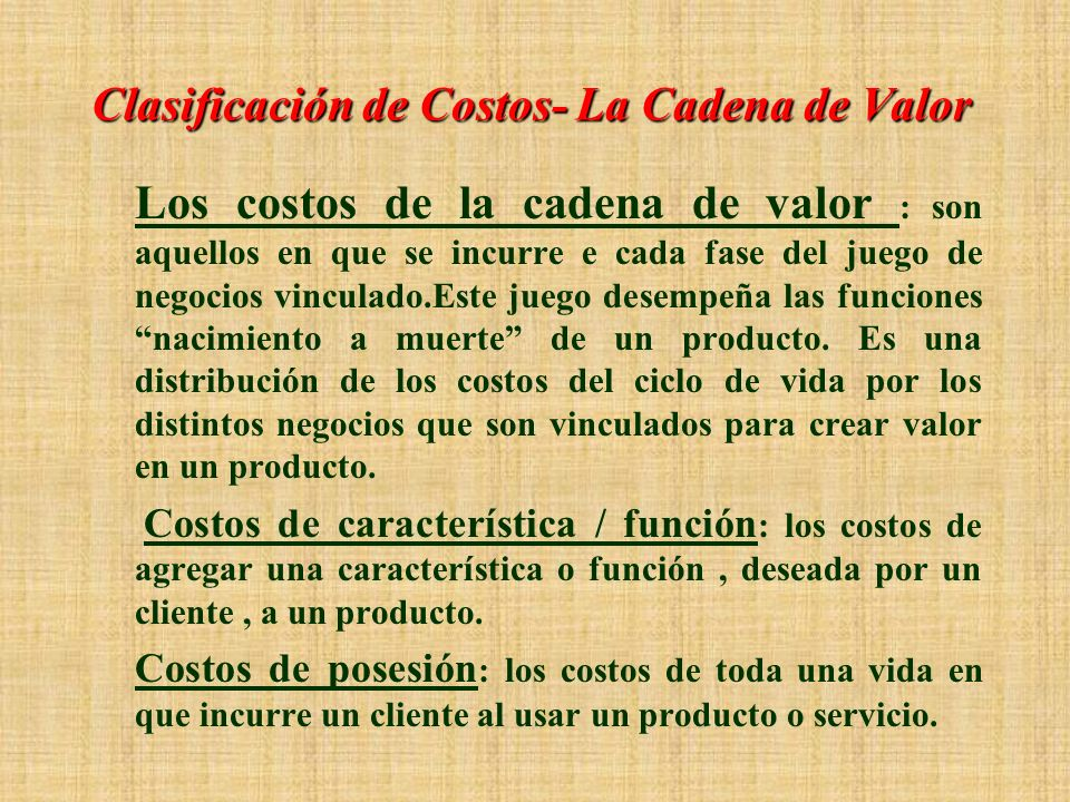 Clasificación de Costos- La Cadena de Valor