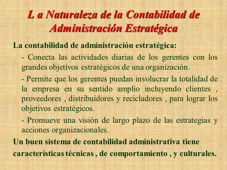 L a Naturaleza de la Contabilidad de Administración Estratégica