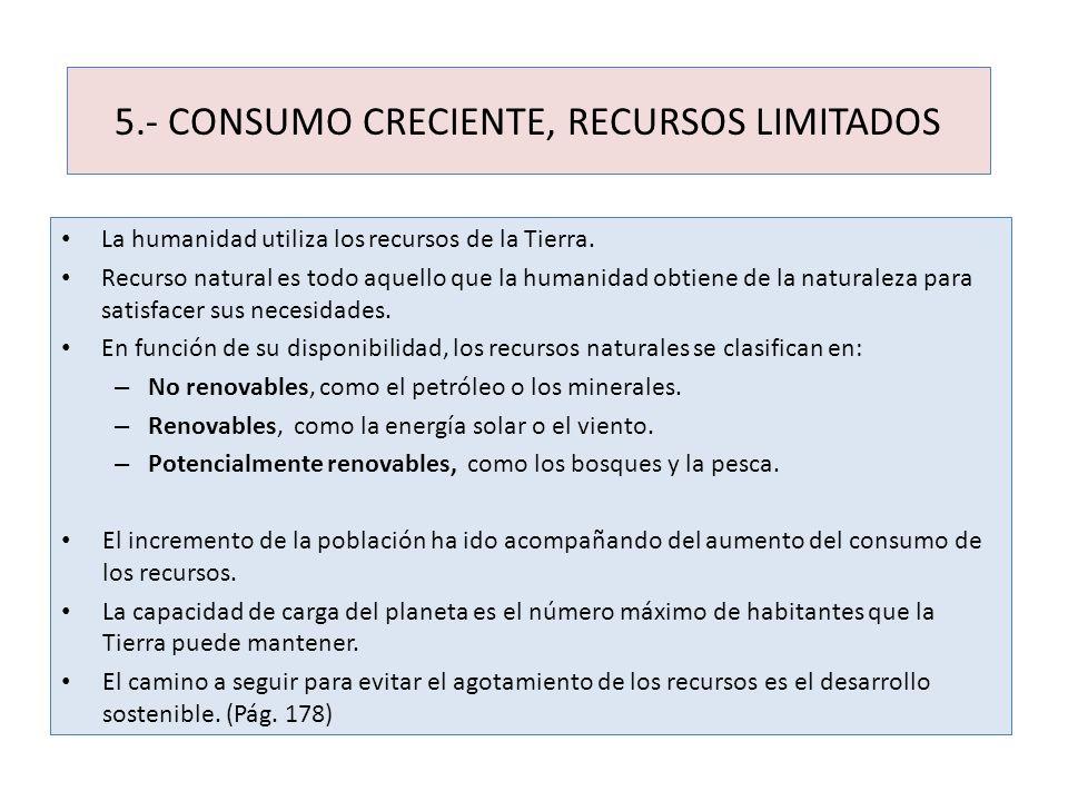 5.- CONSUMO CRECIENTE, RECURSOS LIMITADOS