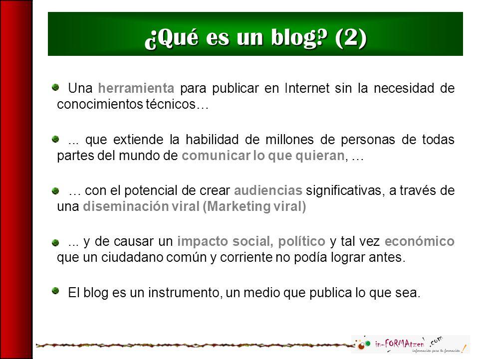 ¿Qué es un blog (2) Una herramienta para publicar en Internet sin la necesidad de conocimientos técnicos…