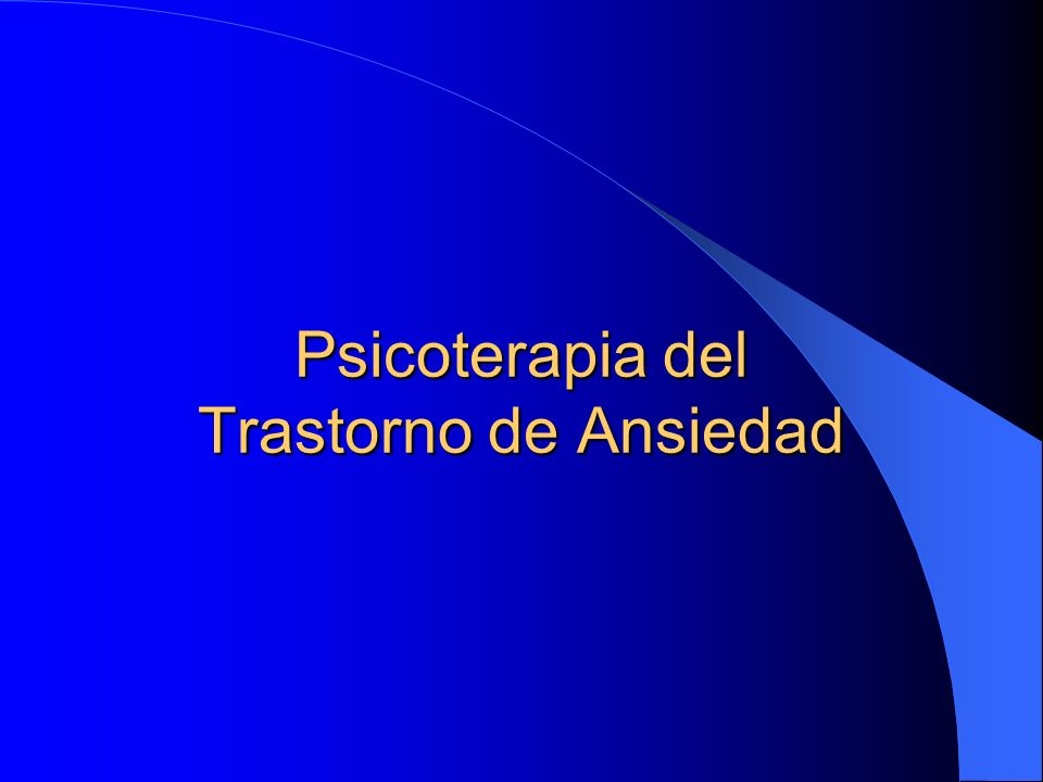 Psicoterapia del Trastorno de Ansiedad