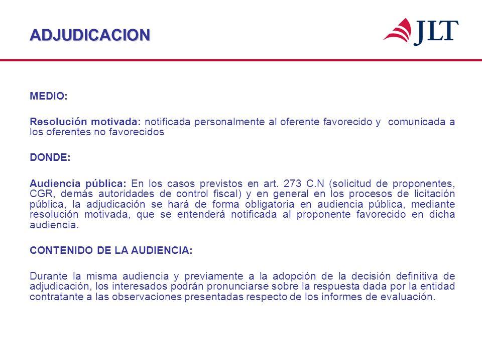 ADJUDICACIONMEDIO: Resolución motivada: notificada personalmente al oferente favorecido y comunicada a los oferentes no favorecidos.