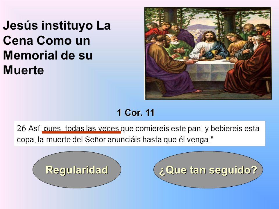Jesús instituyo La Cena Como un Memorial de su Muerte