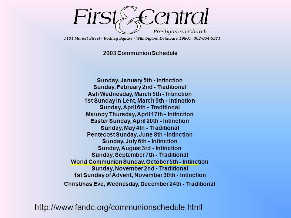 http://www.fandc.org/communionschedule.html 2003 Communion Schedule