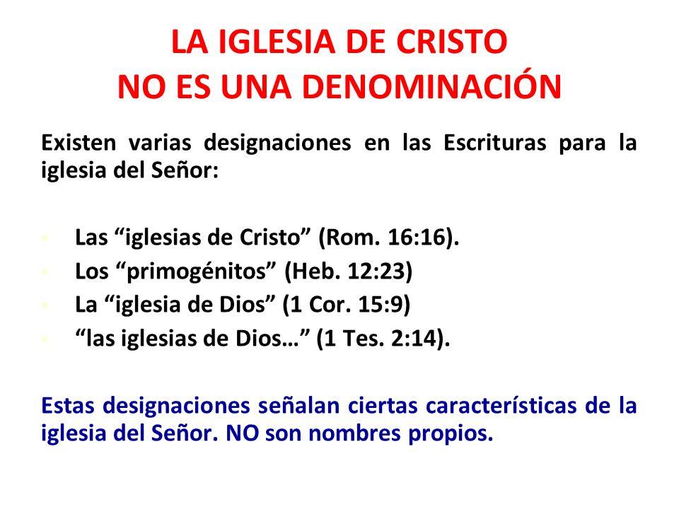 LA IGLESIA DE CRISTO NO ES UNA DENOMINACIÓN