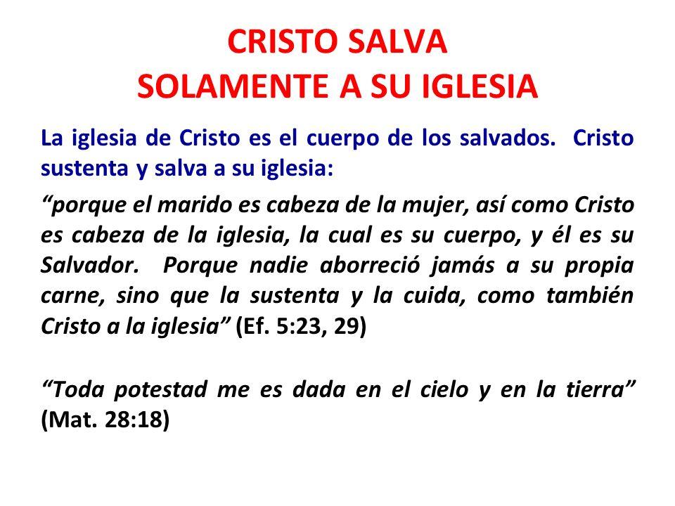 CRISTO SALVA SOLAMENTE A SU IGLESIA