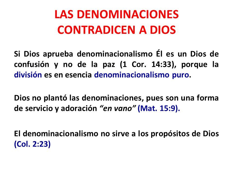LAS DENOMINACIONES CONTRADICEN A DIOS